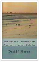 The Second Trident Tale -- David J Moran