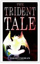 Trident Tale -- David J Moran